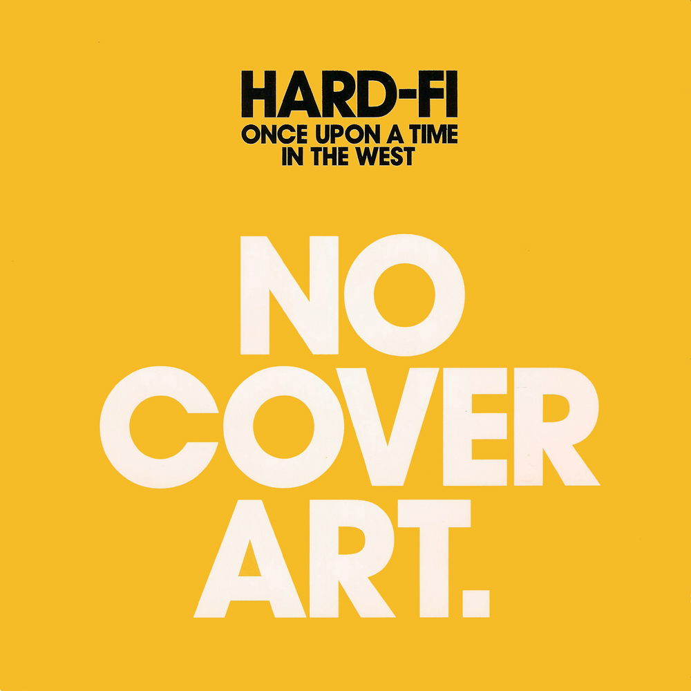 "HARD-FI – ""Once Upon A Time In The West"""