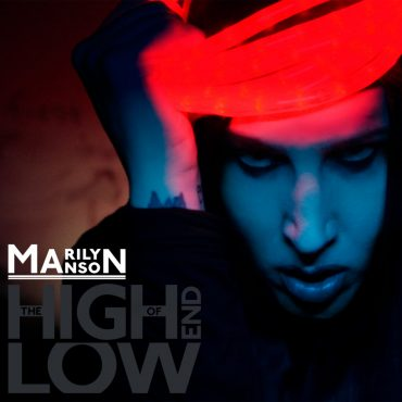 """MARILYN MANSON – """"The High End Of Low"""""""
