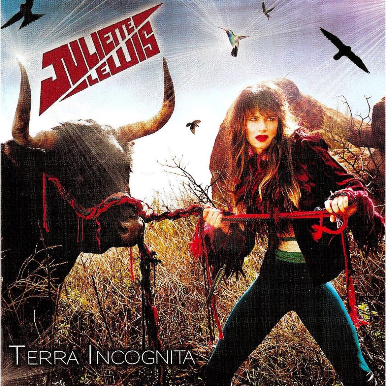 "JULIETTE LEWIS – ""Terra Incognita"""