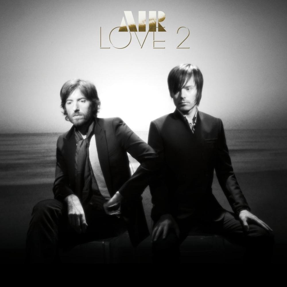 """Air – """"Love 2"""""""