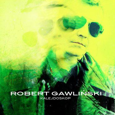 """ROBERT GAWLIŃSKI – """"Kalejdoskop"""""""