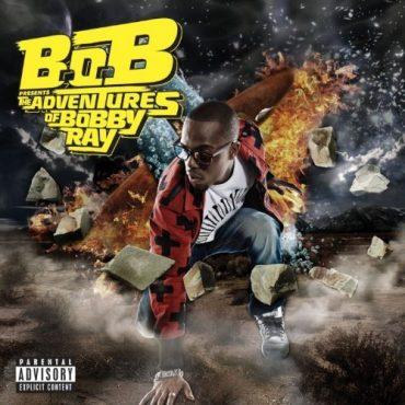 "B.o.B – ""The Adventures Of Bobby Ray"""