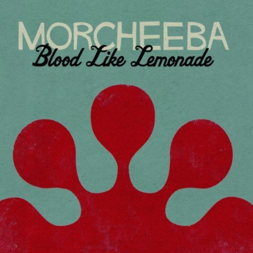 "Morcheeba – ""Blood Like Lemonade"""