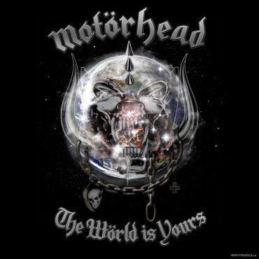 "Motörhead – ""The Wörld Is Yours"""