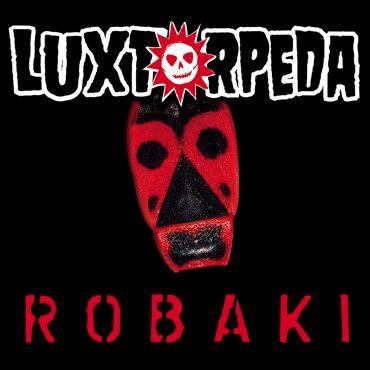 """Luxtorpeda – """"Robaki"""""""