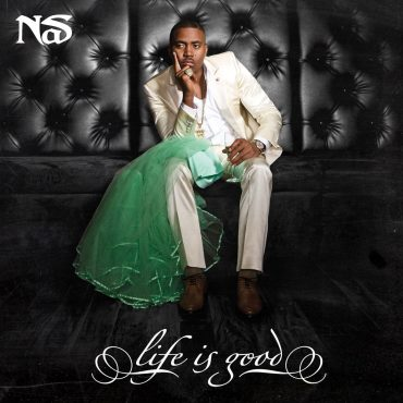 """NAS – """"Life Is Good"""""""