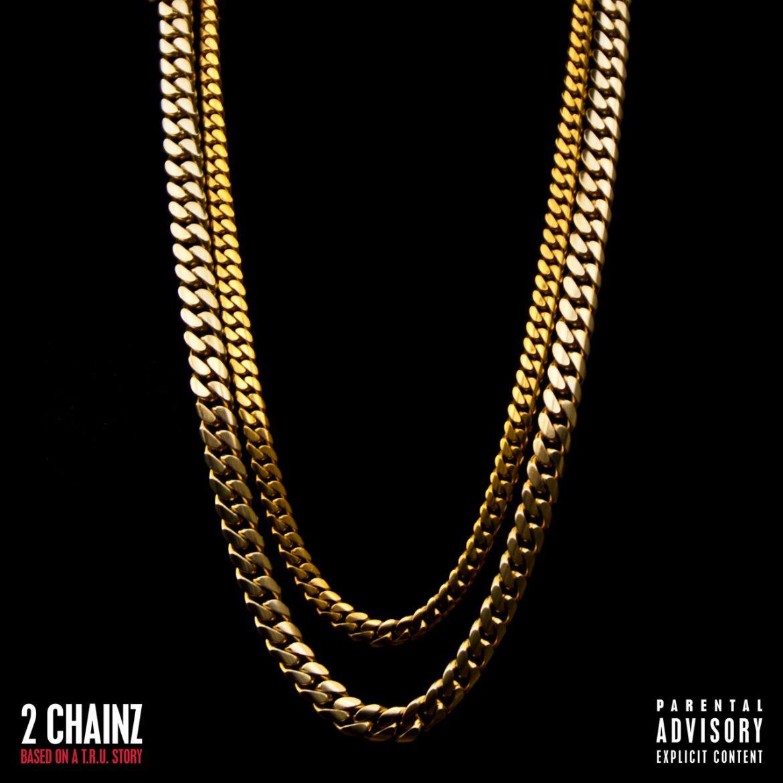 "2 CHAINZ – ""Based On A T.R.U. Story"""