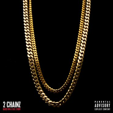 "2 CHAINZ – ""Based On A T.R.U. Story"""