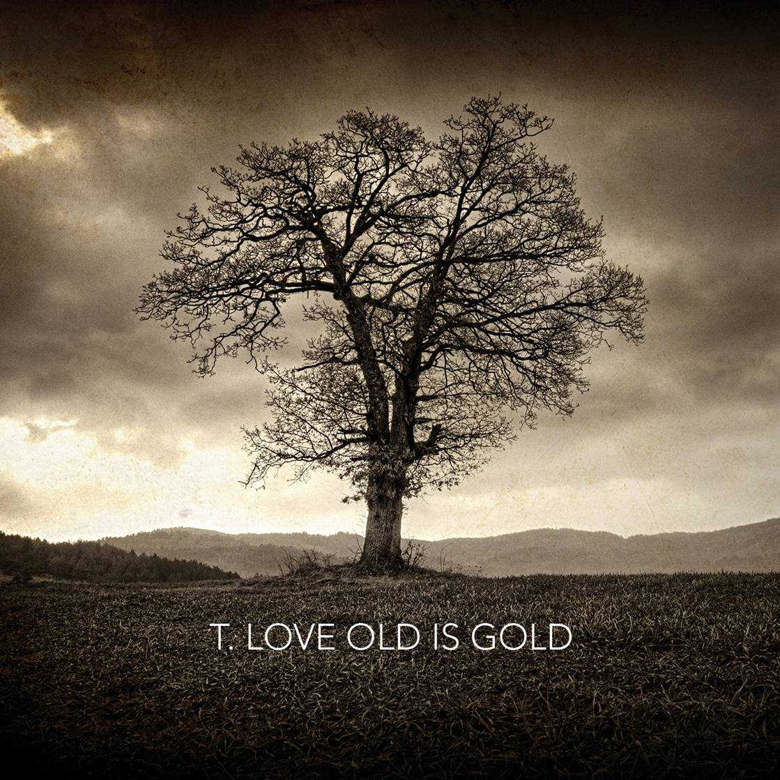 """T.LOVE – """"Old is Gold"""""""