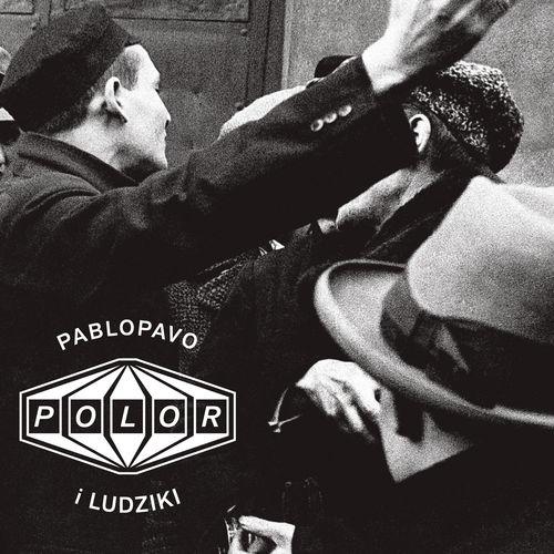"""Pablopavo i Ludziki – """"Polor"""""""