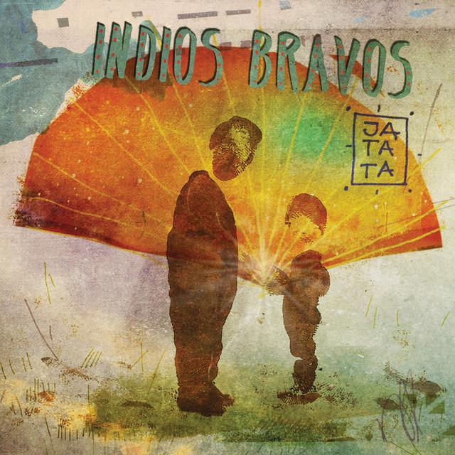 """Indios Bravos – """"Jatata"""""""