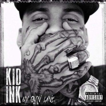 "Kid Ink – ""My Own Lane"""