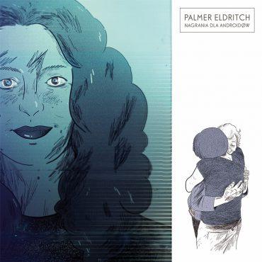 """Palmer Eldritch – """"Nagrania dla Androidów"""""""