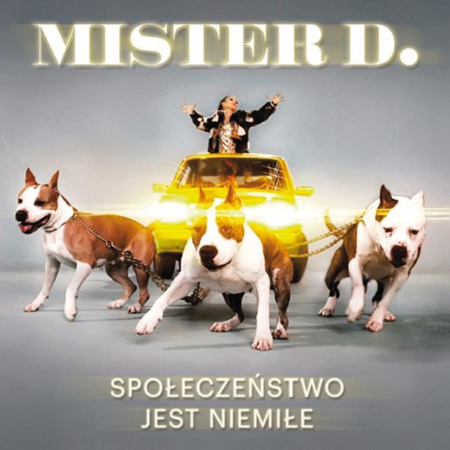 """Mister D. – """"Społeczeństwo jest niemiłe"""""""