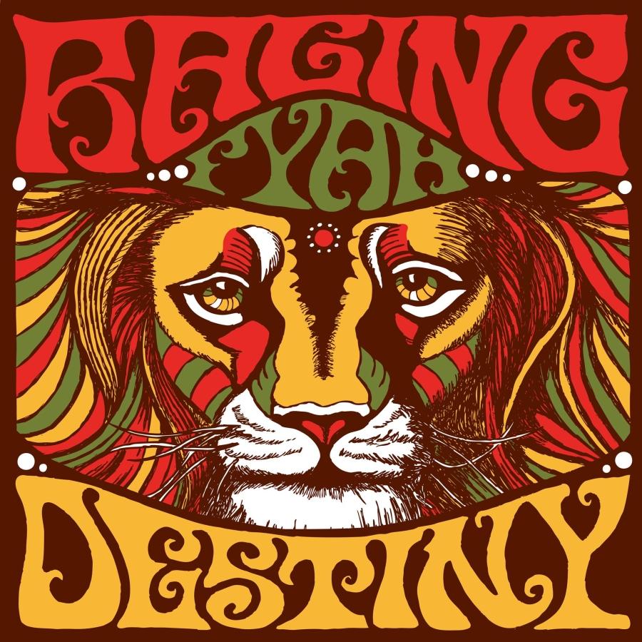 """Raging Fyah – """"Destiny"""""""