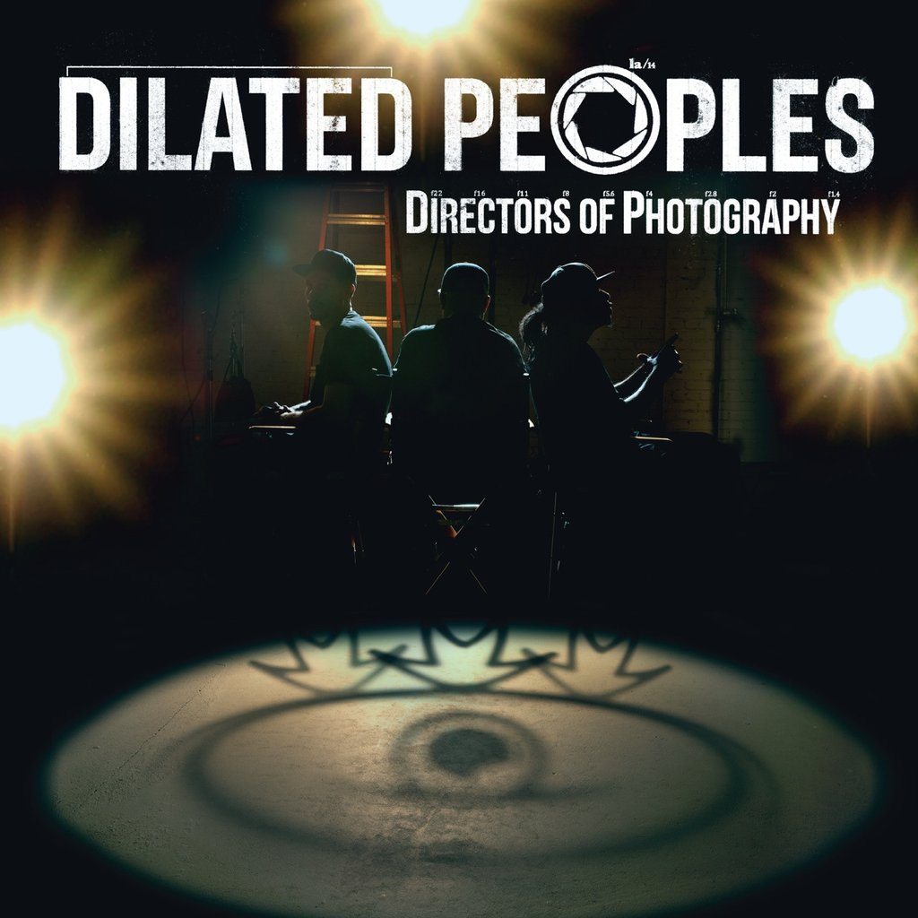 "Dilated Peoples – ""Directors of Photography"""