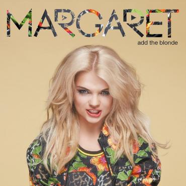 """Margaret – """"Add The Blonde"""""""