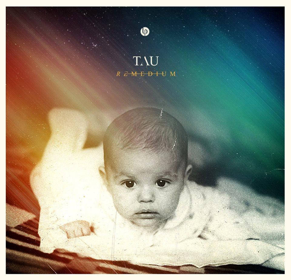 "Tau – ""Remedium"""
