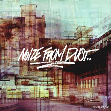 """Noize From Dust – """"Ultraakustyka"""""""