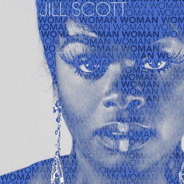 """Jill Scott – """"Woman"""""""