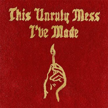 """Macklemore & Ryan Lewis – """"This Unruly Mess I've Made"""""""