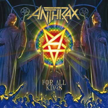 """Anthrax – """"For All Kings"""""""