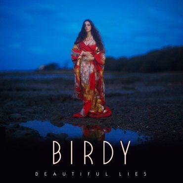"""Birdy – """"Beautiful Lies"""""""