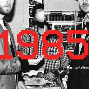 Rasmentalism – 1985