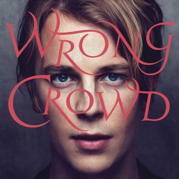 """Tom Odell – """"Wrong Crowd"""""""