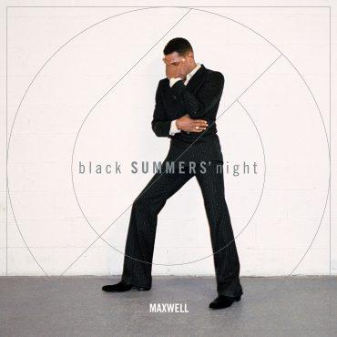 "Maxwell – ""BlackSUMMERS'night"""