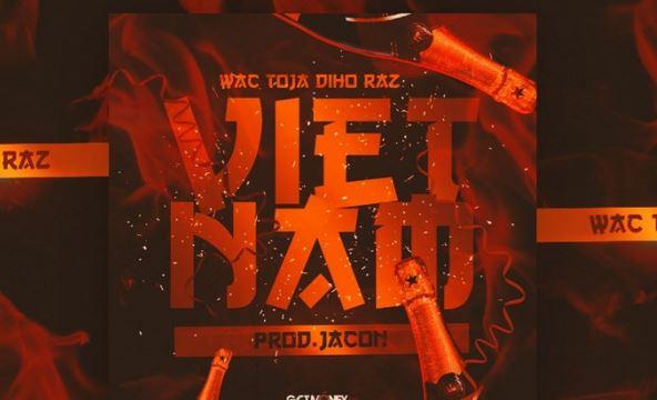 """Wac Toja x Diho Raz – """"Vietnam"""""""