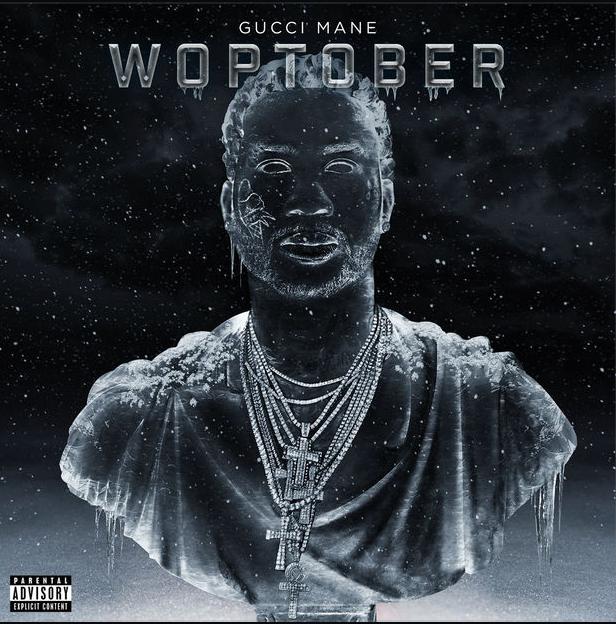 "Gucci Mane – ""Woptober"""
