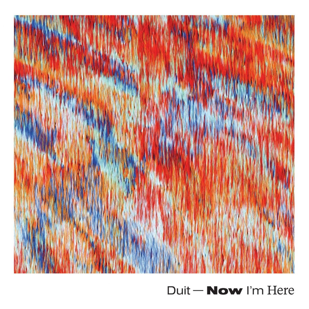 "Duit – ""Now I'm Here"""