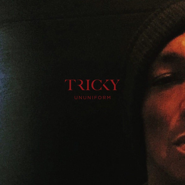 "Tricky – ""Ununiform"""