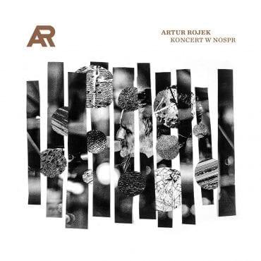 """Artur Rojek – """"Koncert w NOSPR"""""""