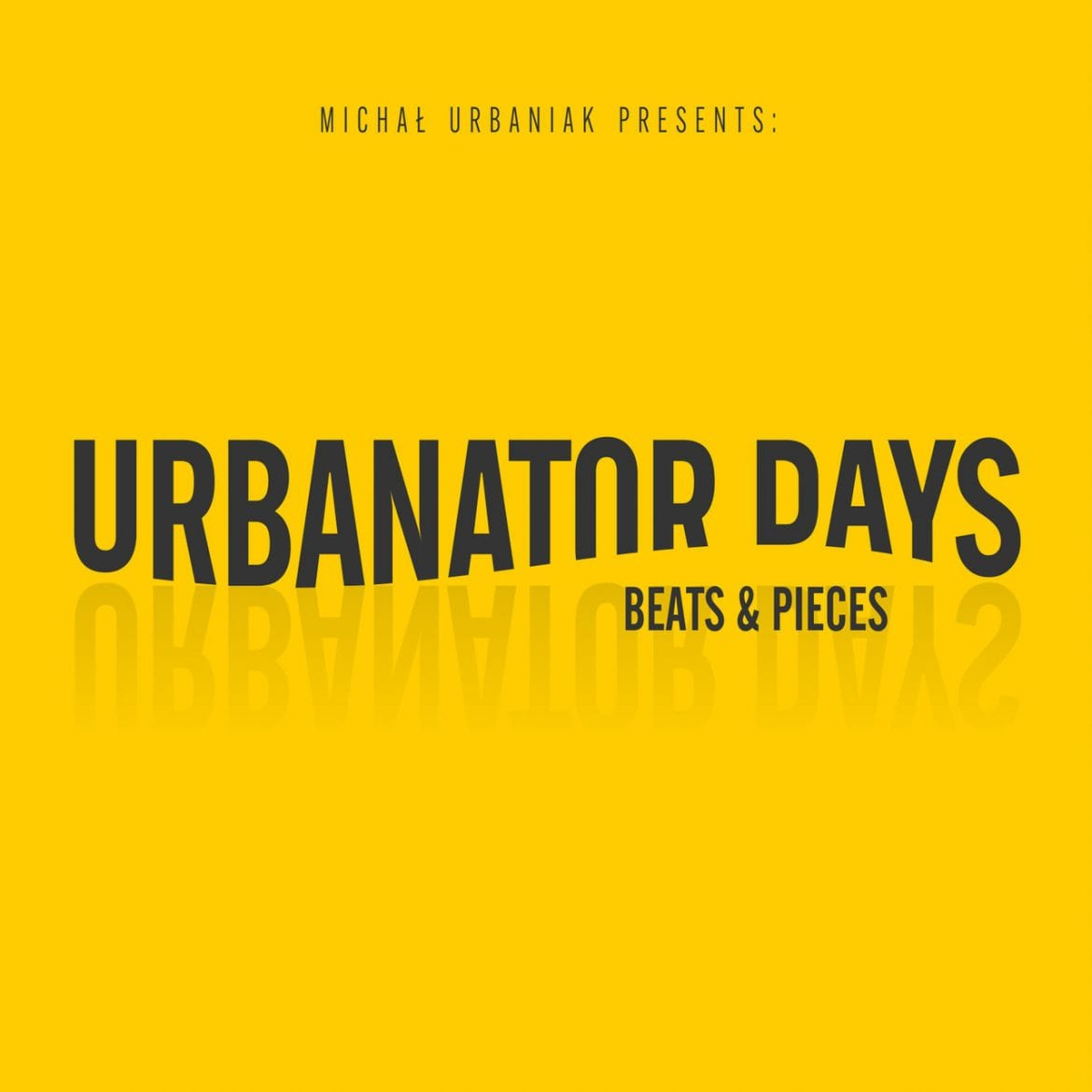 "Urbanator Days – ""Beats & Pieces"""