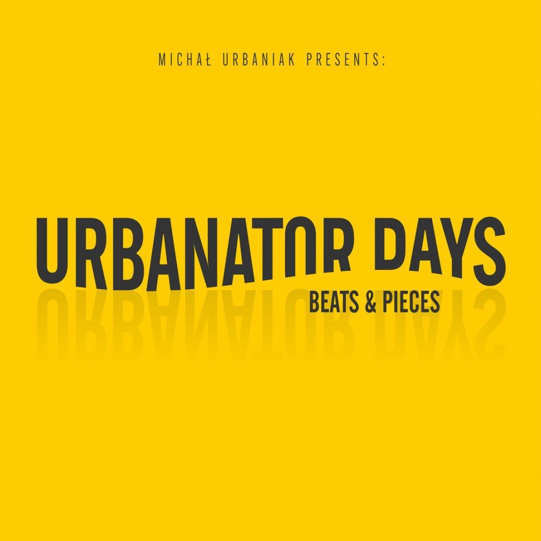 "Urbanator Days – ""Beats & Pieces"""