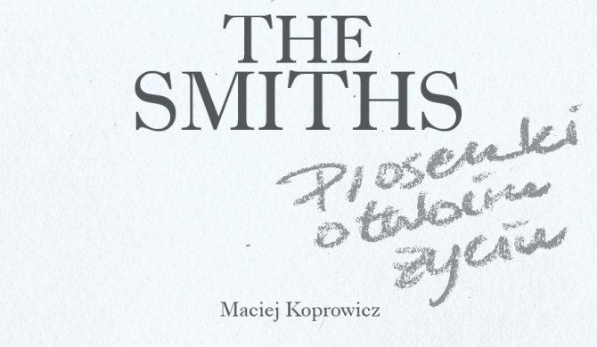 Pierwsza polska biografia The Smiths