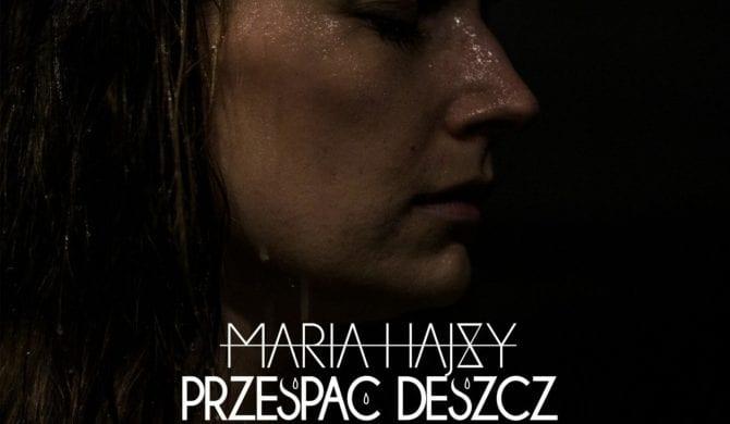 """Maria Hajsy – """"Przespać deszcz"""""""
