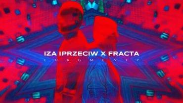 Iza Iprzeciw x Fracta – nowy duet raperka i producent na scenie