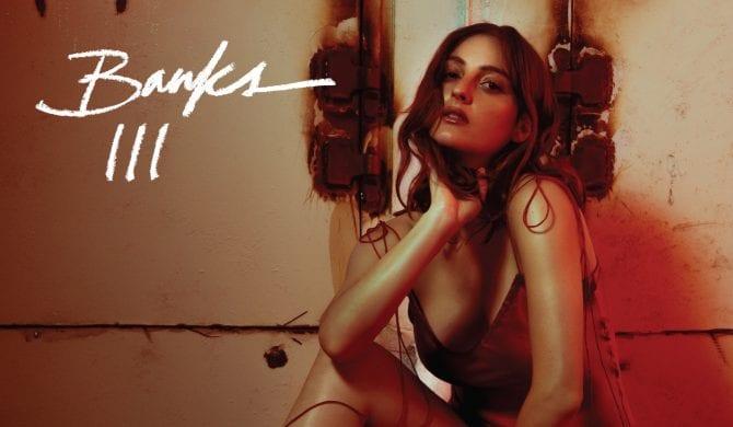 Trzeci album Banks już w sklepach
