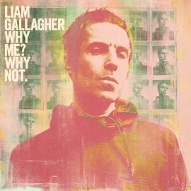 "Liam Gallagher – ""Why Me? Why Not."" (recenzja)"