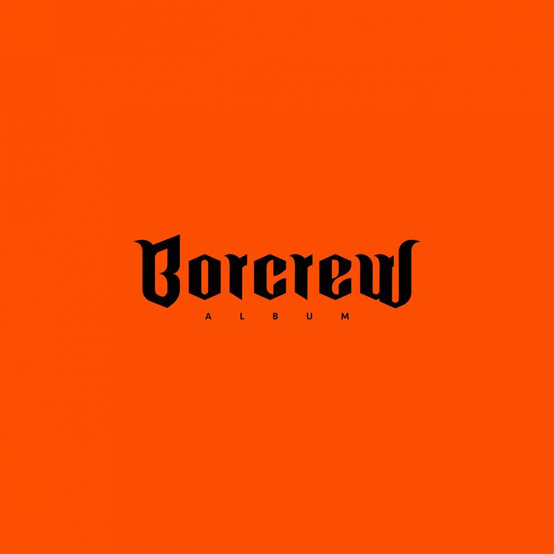 """BORCREW – """"BORCREW ALBUM"""" (recenzja)"""
