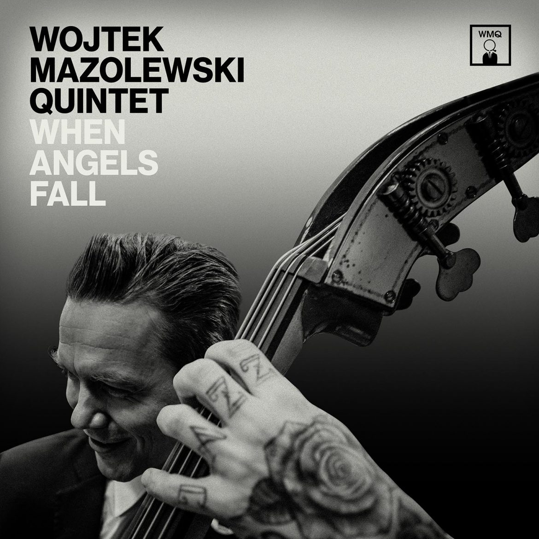 """Wojtek Mazolewski Quintet – """"When Angels Fall"""" (recenzja)"""