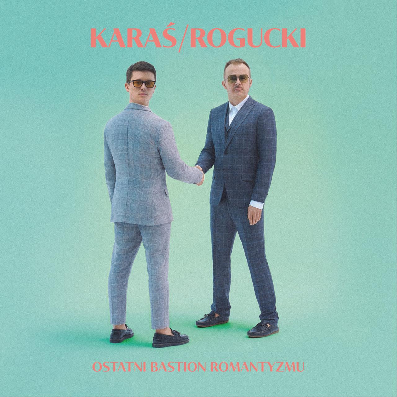 """Karaś/Rogucki – """"Ostatni bastion romantyzmu"""" (recenzja)"""