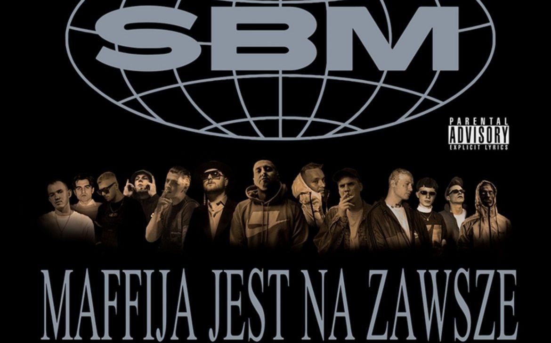 """""""Maffija jest na zawsze"""" – nowy mixtape SBM Labelu już dostępny"""