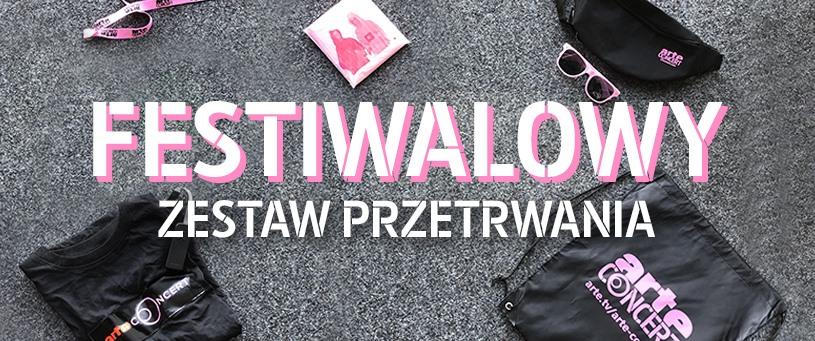 """Wygraj """"Festiwalowy zestaw przetrwania"""" od ARTE Concert!"""