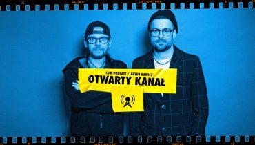 Otwarty Kanał: Bartek Królik gościem podcastu Artura Rawicza