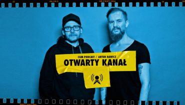 Otwarty Kanał czyli nowy podcast Artura Rawicza