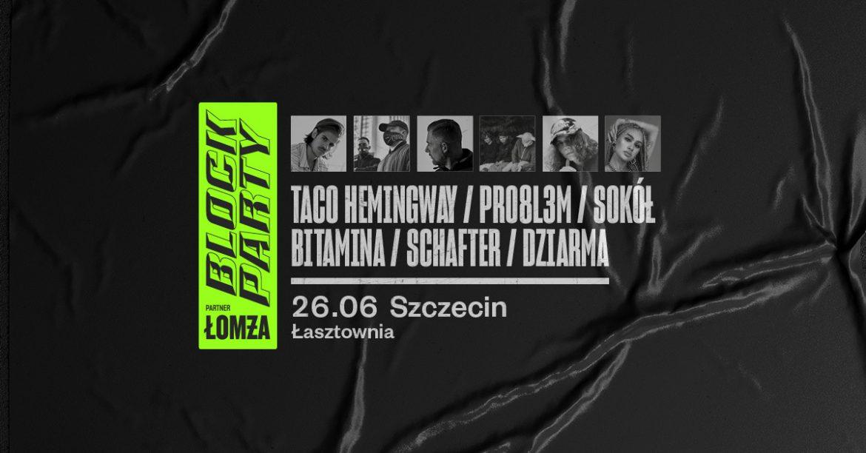 Taco Hemingway, PRO8L3M i Sokół zagrają w Szczecinie w ramach Block Party x Łomża